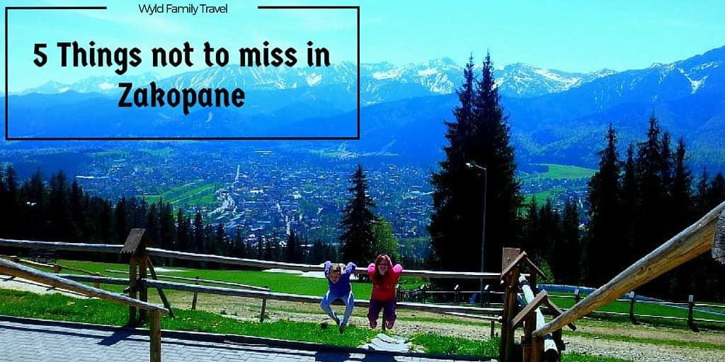 5 Things Not Miss In Zakopane Poland Wyld Family Travel
