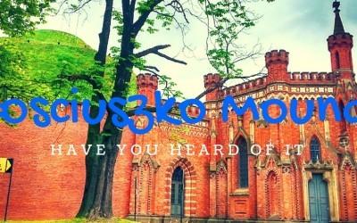 Kosciuszko Mound, Krakow…ever heard of it?