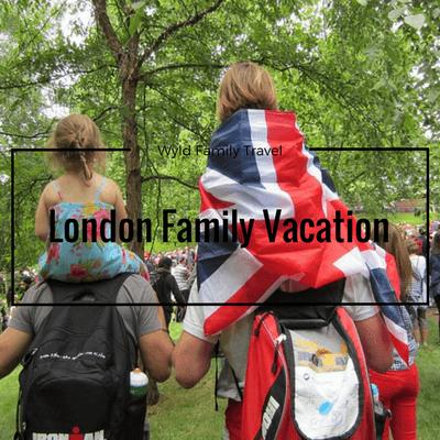 London family vacations