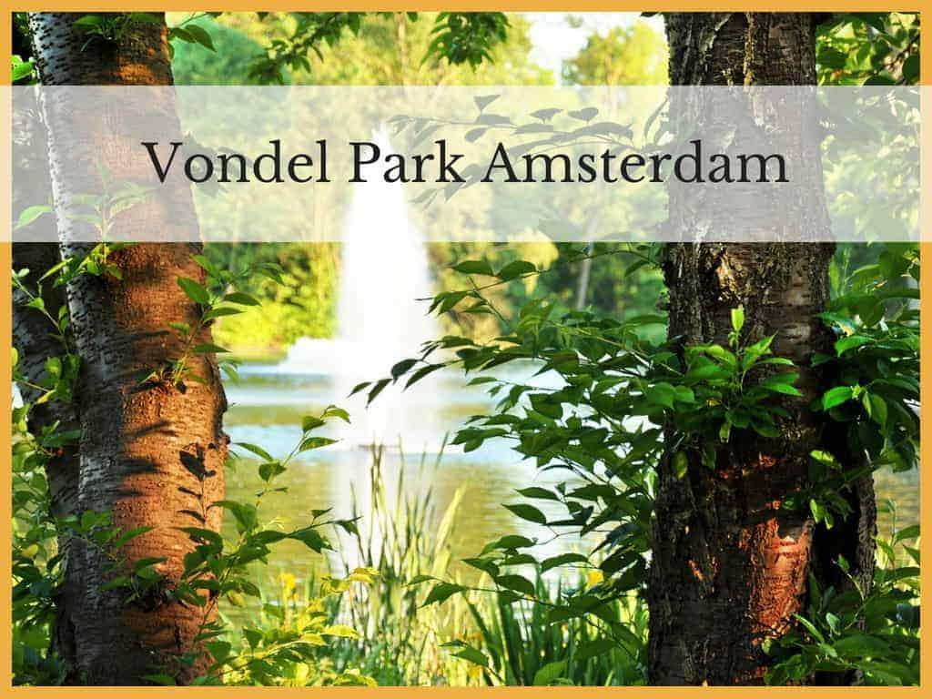 Vondel Park Amsterdam with Teenagers