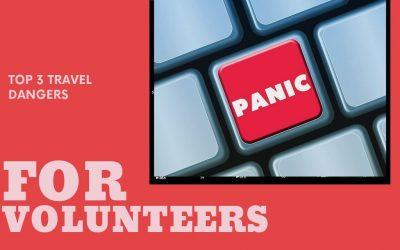 Top 3 Travel Dangers for Volunteers