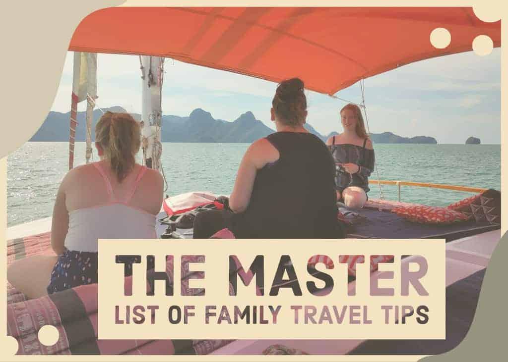 The Master List of Family Travel Tips